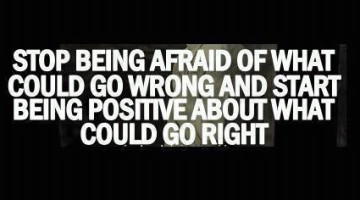Be Positive About What Could Go Right