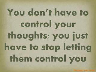 Thinking - Don't Let Your Thoughts Control