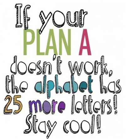If you plan A doesn't work