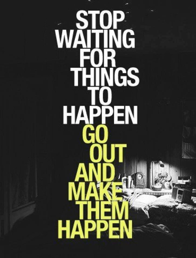 Attitude: Stop Waiting For Things
