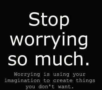 Worry: Stop worrying so much